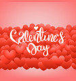 happy valentines day greeting card valentines vector image vector image