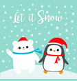 let it snow kawaii penguin bird polar white bear vector image vector image