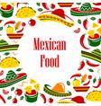 mexico symbols frame mexican food and sombrero vector image vector image
