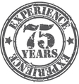 Grunge 75 years of experience rubber stamp vector image vector image