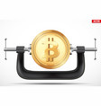 symbol of bitcoin being squeezed in a vice vector image vector image