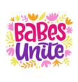 babes unite feminism quote slogan vector image