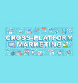 cross-platform marketing word concepts banner vector image vector image