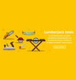 lumberjack tools banner horizontal concept vector image vector image