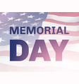 memorial day poster with the flag of the usa vector image