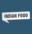 indian food speech bubble indian food ribbon sign vector image vector image