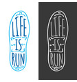 life is run running marathon logotype on sole vector image