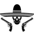 skull with sombrero and two pistols vector image