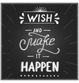 Wish and make it happen vector image vector image