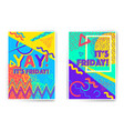 yay friday poster templates vector image vector image