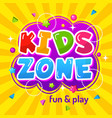 kids zone promotional colorful game area poster vector image