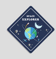 space explorer orbits around earth background vect vector image