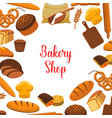 bakery shop poster of baked bread vector image vector image