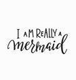 Really mermaid girl t-shirt quote lettering