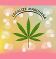 banner of marijuana legalization a leaf of vector image