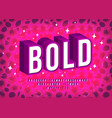 bold 3d font alphabet letters numbers vector image vector image