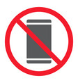 no phone glyph icon prohibition and forbidden vector image vector image