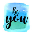quote be you vector image vector image