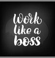 work like a boss vector image vector image