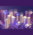 modern city night city night isometry vector image