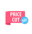 price cut label isolated on white red color vector image vector image