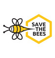 save the bees sign vector image vector image
