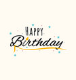 birthday lettering text brush background vector image