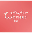 woman s day text card invitation template vector image