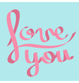 Pink satin ribbon in shape of word Love you vector image vector image