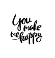 you make me happy calligraphy postcard poster vector image vector image