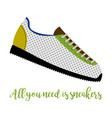 all you need is sneakers vector image vector image