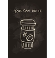 Coffee motivational card vector image vector image