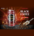 realistic black canned espresso coffee with beans vector image vector image