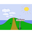 The sign Welcome near the road in the hills vector image vector image