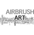 why airbrush art fits for everyone text word vector image vector image
