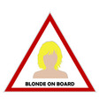blonde on board sign vector image vector image