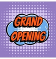 Grand opening comic book bubble text retro style vector image vector image