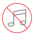 no music thin line icon prohibition and forbidden vector image vector image