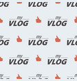 video blog seamless pattern on a light background vector image vector image