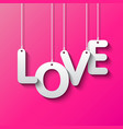 Love word by white paper vector image