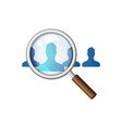 magnifying glass searching for employees isolated vector image vector image