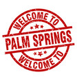 welcome to palm springs red stamp vector image vector image
