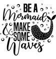 be a memaid make some waves isolated on white vector image vector image
