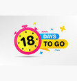 eighteen days left icon 18 days to go vector image vector image
