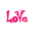 love - hand-drawn typography design element vector image vector image