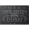 Welcome to Dubai Hand drawn vintage hand lettering vector image vector image
