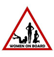 women on board warning sign vector image