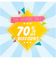 banner discount 70 off this weekend only i vector image vector image