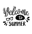 welcome to summer summer quote handwritten for vector image vector image