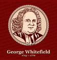 george whitefield was an english preacher vector image vector image